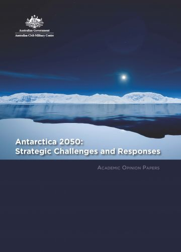 Antarctica 2050: Strategic Challenges and Responses